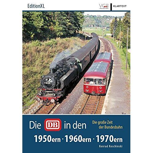 Konrad Koschinski - Die DB in den 50ern, 60ern, 70ern: Die große Zeit der Bundesbahn - Preis vom 10.04.2021 04:53:14 h