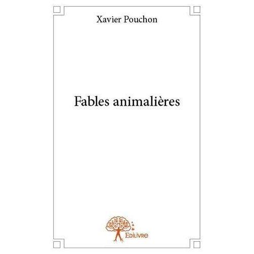 Xavier Pouchon - Fables animalières - Preis vom 11.05.2021 04:49:30 h