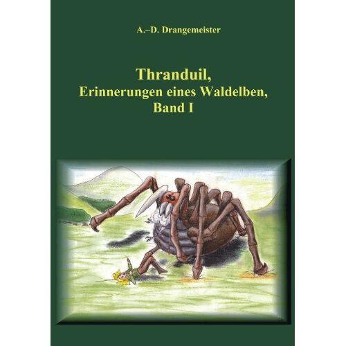 Drangemeister, A. -D. - Thranduil: Erinnerungen eines Waldelben, Band I - Preis vom 15.05.2021 04:43:31 h