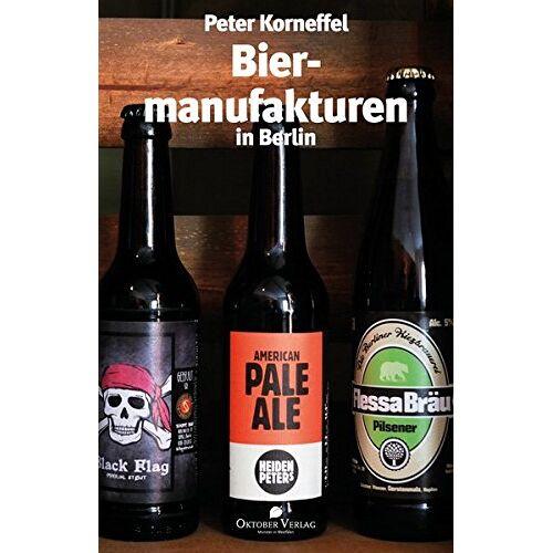 Peter Korneffel - Biermanufakturen in Berlin - Preis vom 21.10.2020 04:49:09 h