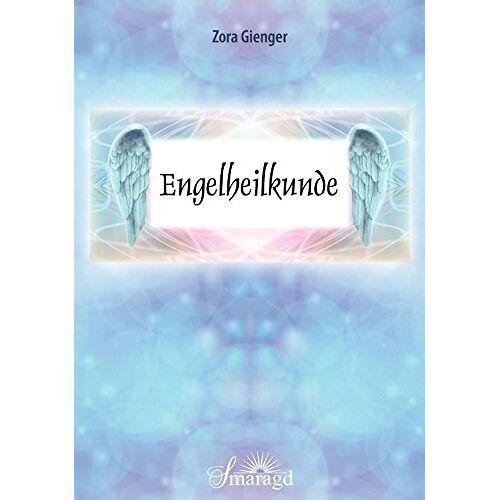 Zora Gienger - Engelheilkunde - Preis vom 02.12.2020 06:00:01 h
