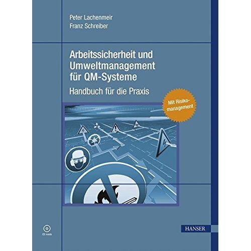 Peter Lachenmeir - Arbeitssicherheit und Umweltmanagement für QM-Systeme: Handbuch für die Praxis - Preis vom 21.10.2020 04:49:09 h