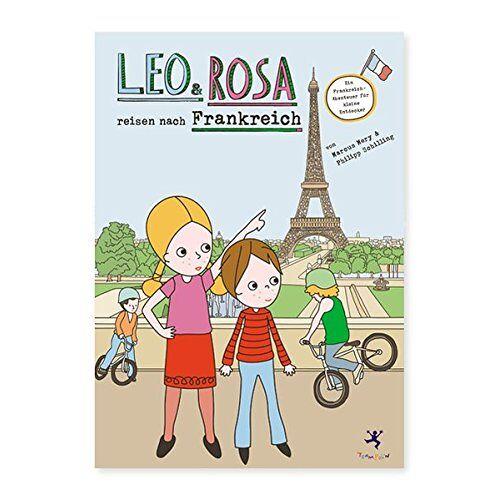 Marcus Mery - Leo und Rosa reisen nach Frankreich: Eine Frankreich-Abenteuer für kleine Entdecker - Preis vom 29.11.2020 05:58:26 h
