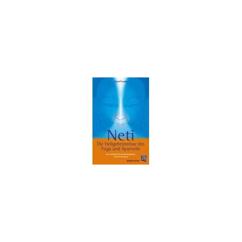 David Frawley - Neti Die Heilgeheimnisse des Yoga und Ayurveda: Das Handbuch für die Nasenspülung und Pranaheilung - Preis vom 05.09.2020 04:49:05 h