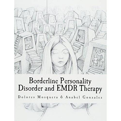 Dolores Mosquera - Borderline Personality Disorder and EMDR Therapy - Preis vom 15.05.2021 04:43:31 h
