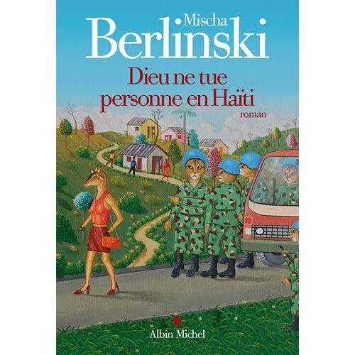 Mischa Berlinski - Dieu ne tue personne en Haïti - Preis vom 20.10.2020 04:55:35 h