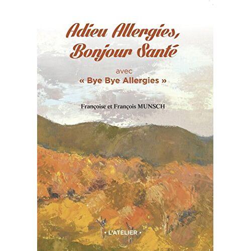 - Adieu Allergies, Bonjour Santé avec Bye Bye Allergies - Preis vom 06.09.2020 04:54:28 h