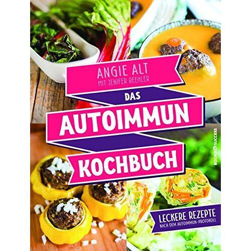 Angie Alt - Das Autoimmun-Kochbuch: Leckere Rezepte nach dem Autoimmun-Protokoll - Preis vom 20.10.2020 04:55:35 h