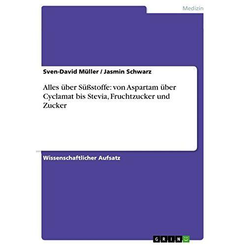 Sven-David Müller - Alles über Süßstoffe: von Aspartam über Cyclamat bis Stevia, Fruchtzucker und Zucker - Preis vom 13.05.2021 04:51:36 h
