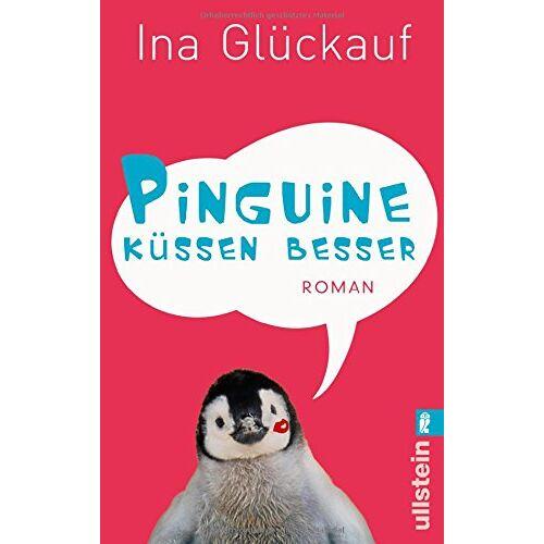 Ina Glückauf - Pinguine küssen besser - Preis vom 19.10.2020 04:51:53 h