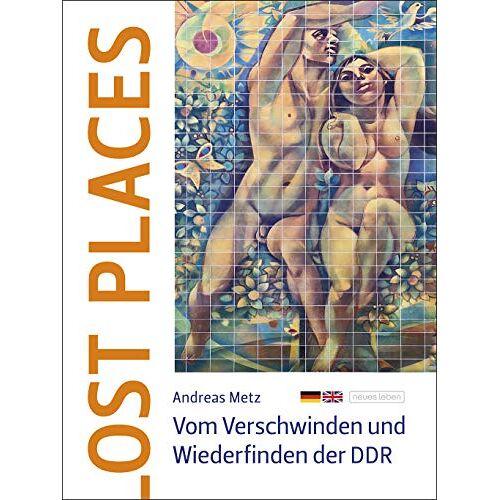 Andreas Metz - Ost Places: Vom Verschwinden und Wiederfinden der DDR - Preis vom 06.05.2021 04:54:26 h
