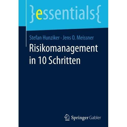 Stefan Hunziker - Risikomanagement in 10 Schritten (essentials) - Preis vom 06.05.2021 04:54:26 h