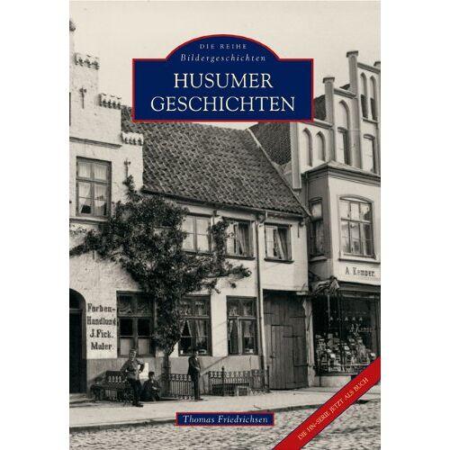 Thomas Friedrichsen - Husumer Geschichten - Preis vom 05.09.2020 04:49:05 h