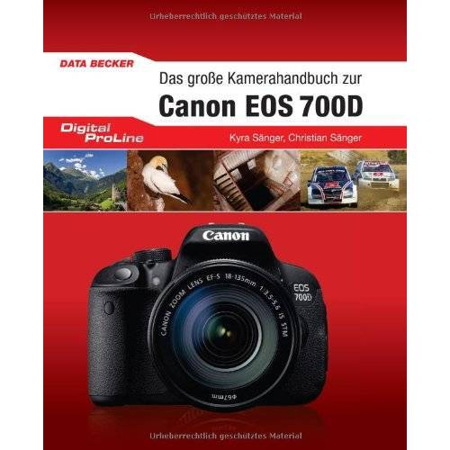 Kyra Sänger - Digital ProLine Das große Kamerahandbuch Canon EOS 700D - Preis vom 19.01.2021 06:03:31 h
