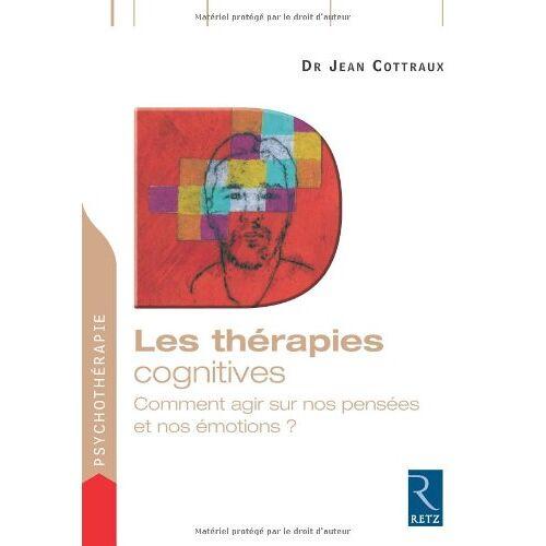 Jean Cottraux - Les thérapies cognitives : Comment agir sur nos pensées - Preis vom 14.05.2021 04:51:20 h