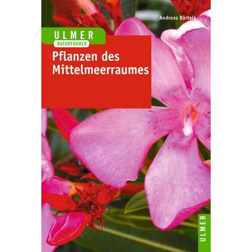 Andreas Bärtels - Pflanzen des Mittelmeerraumes - Preis vom 05.09.2020 04:49:05 h