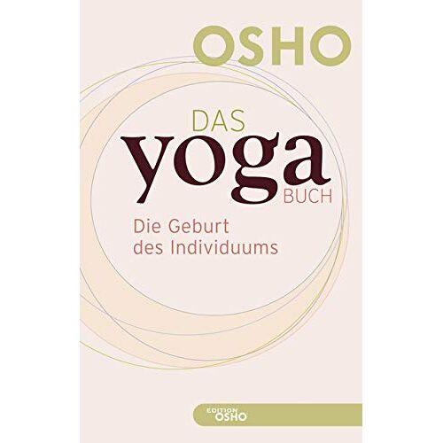 Osho - Das Yoga BUCH 1: Die Geburt des Individuums (Edition OSHO) - Preis vom 22.01.2020 06:01:29 h