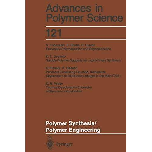 - Polymer Synthesis/Polymer Engineering (Advances in Polymer Science (121), Band 121) - Preis vom 25.02.2021 06:08:03 h