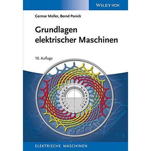 Germar Müller - Grundlagen elektrischer Maschinen (Elektrische Maschinen, Band 1) - Preis vom 23.01.2021 06:00:26 h