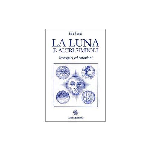 Iole Sesler - La luna e altri simboli. Immagini ed emozioni - Preis vom 26.02.2021 06:01:53 h