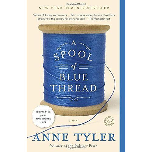 Anne Tyler - A Spool of Blue Thread: A Novel - Preis vom 21.10.2020 04:49:09 h