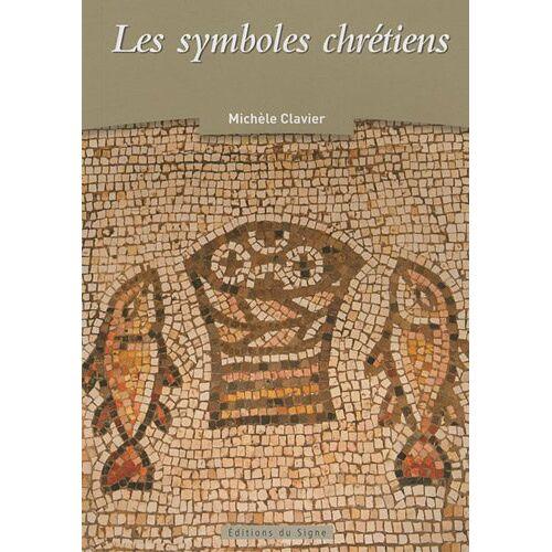 Michèle Clavier - Les symboles chrétiens - Preis vom 21.10.2020 04:49:09 h