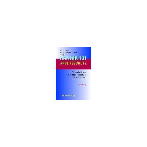 Ralf Pieper - Handbuch Arbeitsschutz: Sicherheit und Gesundheitsschutz im Betrieb - Preis vom 11.04.2021 04:47:53 h