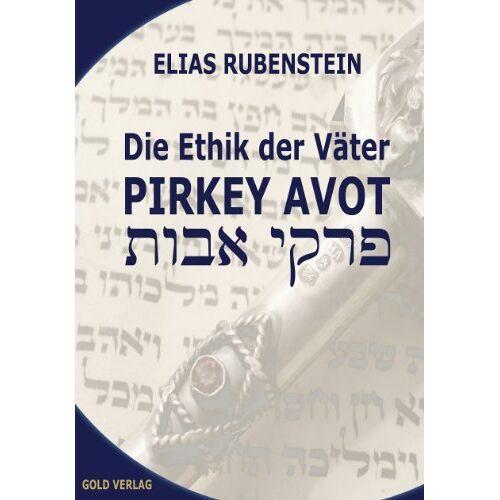 Elias Rubenstein - Die Ethik der Väter, PIRKEY AVOT - Preis vom 06.05.2021 04:54:26 h