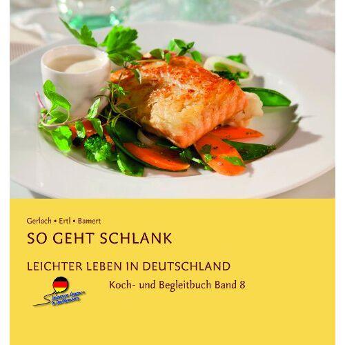 Ertl - Leichter leben in Deutschland Kochbuch, Band 8 - Preis vom 05.09.2020 04:49:05 h