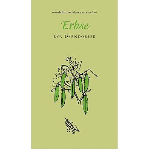 Eva Derndorfer - Erbse: kleine gourmandise Nr. 32 - Preis vom 28.02.2021 06:03:40 h