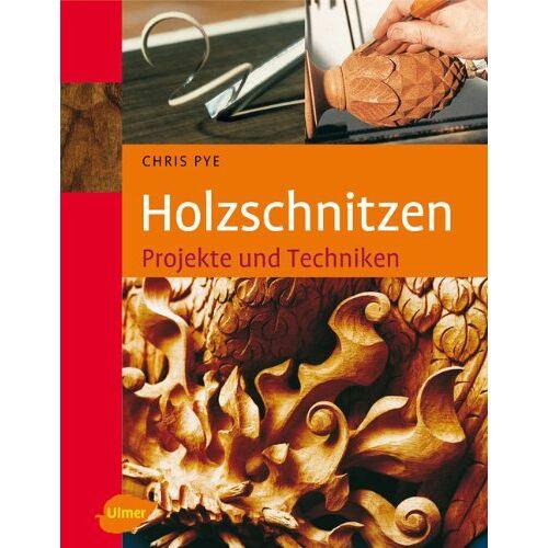 Chris Pye - Holzschnitzen: Projekte und Techniken - Preis vom 18.04.2021 04:52:10 h
