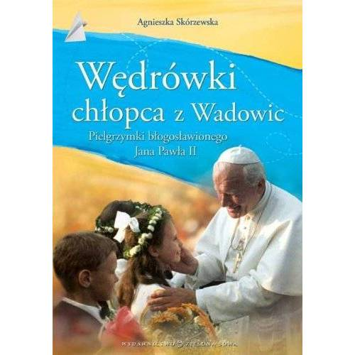 Agnieszka Skorzewska - Wedrowki chlopca z Wadowic - Preis vom 20.04.2021 04:49:58 h