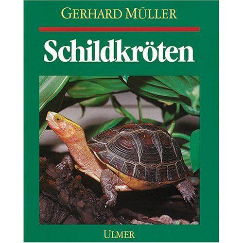 Gerhard Müller - Schildkröten. Land-, Sumpf- und Wasserschildkröten im Terrarium - Preis vom 28.02.2021 06:03:40 h