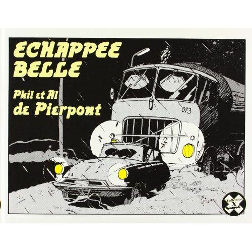 Pierpont, Philippe de - Echappée belle (X) - Preis vom 21.10.2020 04:49:09 h