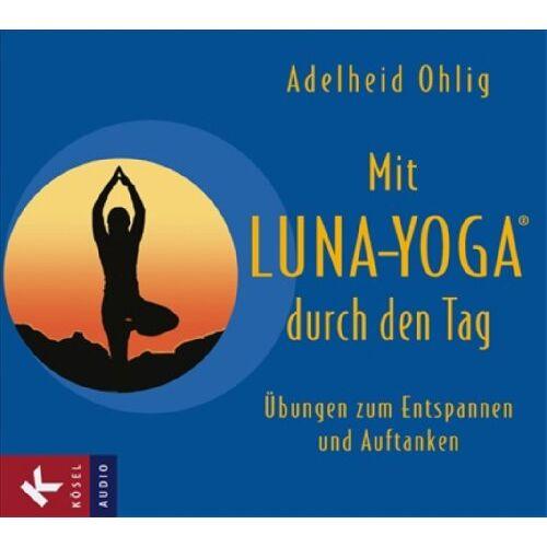 Adelheid Ohlig - Mit Luna-Yoga durch den Tag: Übungen zum Entspannen und Auftanken, Audio-CD - Preis vom 17.07.2019 05:54:38 h