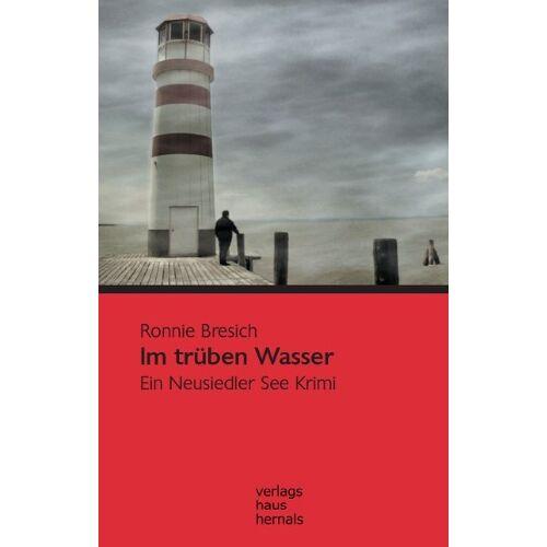 Ronnie Bresich - Im trüben Wasser: Ein Neusiedler See Krimi - Preis vom 07.05.2021 04:52:30 h