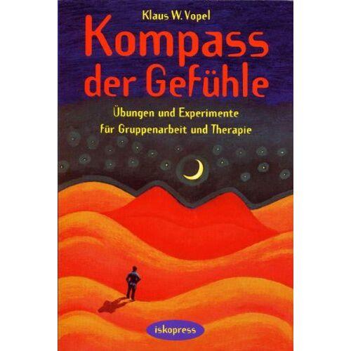 Vopel, Klaus W - Kompass der Gefühle: Übungen und Experimente für Gruppenarbeit und Therapie - Preis vom 25.10.2020 05:48:23 h