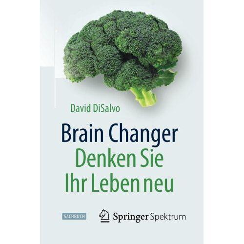 David DiSalvo - Brain Changer - Denken Sie Ihr Leben neu (In Clinical Practice) - Preis vom 12.05.2021 04:50:50 h