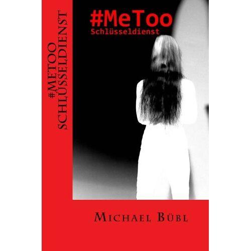 Michael Bübl - #MeToo Schlüsseldienst - Preis vom 28.05.2020 05:05:42 h