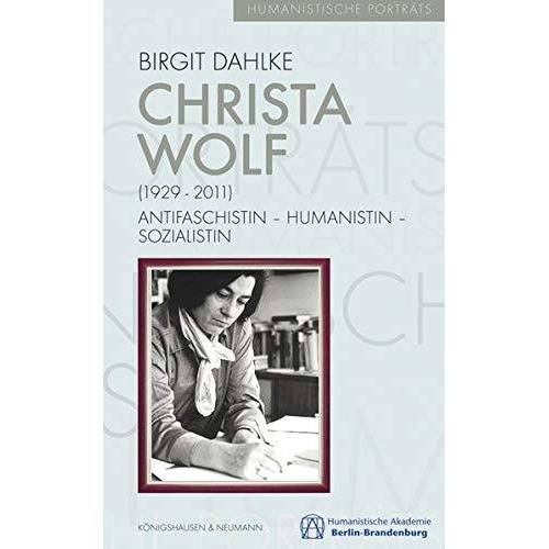 Birgit Dahlke - Christa Wolf (1929-2011): Antifaschistin – Humanistin – Sozialistin (Humanistische Porträts) - Preis vom 10.05.2021 04:48:42 h