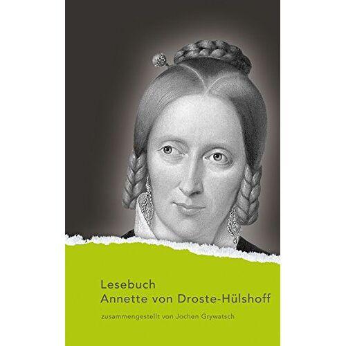 Droste-Hülshoff, Annette von - Lesebuch Annette von Droste-Hülshoff (Nylands Kleine Westfälische Bibliothek) - Preis vom 18.10.2020 04:52:00 h