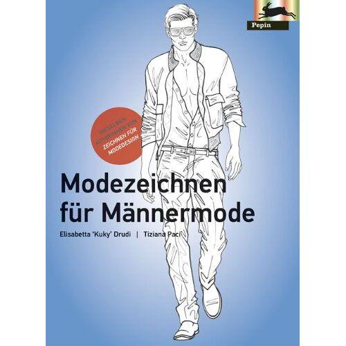 E. Drudi - Modezeichnen für Männermode: Fashion & Textiles - Preis vom 19.01.2021 06:03:31 h