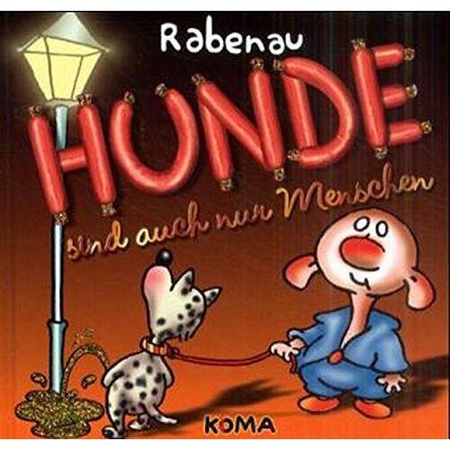 Rabenau, Dithard von - Hunde sind auch nur Menschen - Preis vom 11.05.2021 04:49:30 h