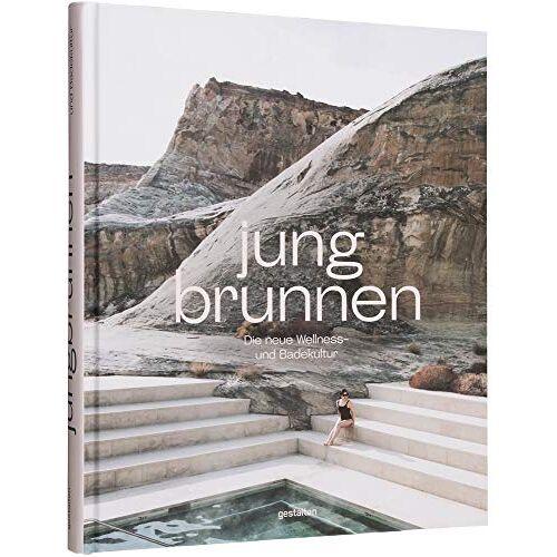 Gestalten - Jungbrunnen: Die neue Wellness- und Badekultur - Preis vom 20.01.2021 06:06:08 h