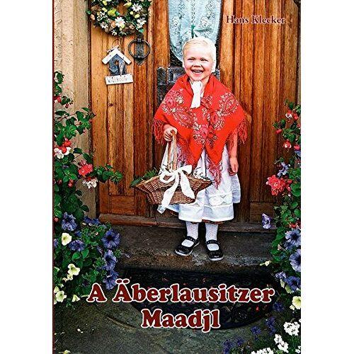 Hans Klecker - A Äberlausitzer Maadjl: Oberlausitzer Mundart - Preis vom 16.05.2021 04:43:40 h