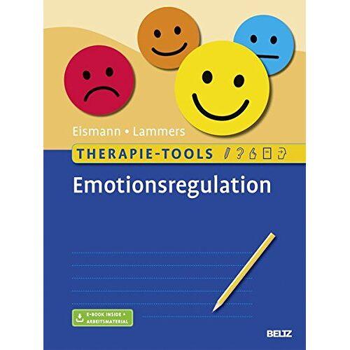 Gunnar Eismann - Therapie-Tools Emotionsregulation: Mit E-Book inside und Arbeitsmaterial - Preis vom 24.02.2021 06:00:20 h