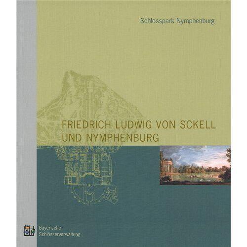 - Friedrich Ludwig von Sckell und Nymphenburg: Zur Geschichte, Gestaltung und Pflege des Schlossparks Nymphenburg - Preis vom 20.10.2020 04:55:35 h