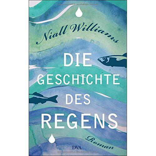 Niall Williams - Die Geschichte des Regens: Roman - Preis vom 03.03.2021 05:50:10 h