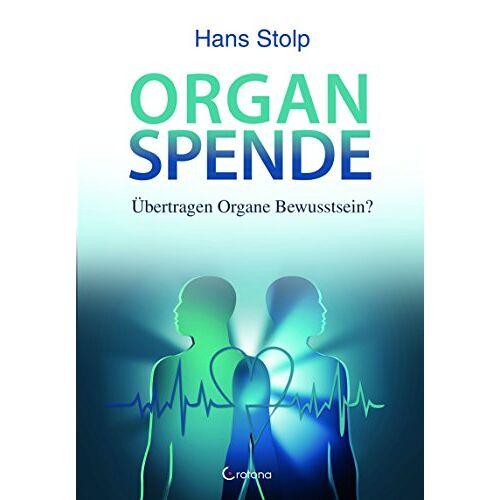 Hans Stolp - Organspende: Übertragen Organe Bewusstsein? - Preis vom 11.05.2021 04:49:30 h