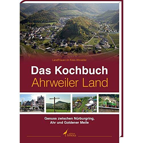 LandFrauen im Kreis Ahrweiler - Das Kochbuch Ahrweiler Land: Genuss zwischen Nürburgring, Ahr, und Goldener Meile - Preis vom 05.09.2020 04:49:05 h